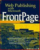 Web Publishing with FrontPage 97, Martin S. Matthews, 0078823129
