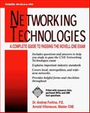 Networking Technologies : A Guide to Passing the Novell CNE Exam, Forting, Andres and Villeneuve, Arnold, 0079123120