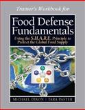 Food Defense Program for Trainers Workbook (16 Hour), Food Defense Training Program (8 Hour), Dixon, Michael and Paster, Tara, 0132103125