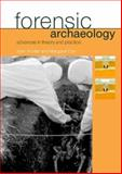 Forensic Archaeology, John Hunter and Margaret Cox, 0415273129