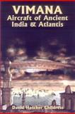 Vimana Aircraft of Ancient India and Atlantis, David Hatcher Childress, 0932813127