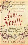Anne Neville, Amy Licence, 1445633124