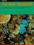 The Reef Aquarium : A Comprehensive Guide to the Identification and Care of Tropical Marine Invertebrates, Delbeek, J. Charles and Sprung, Julian, 1883693128