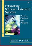Estimating Software-Intensive Systems : Projects, Products, and Processes, Stutzke, Richard, 0201703122