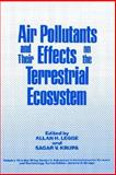Air Pollutants and Their Effects on the Terrestrial Ecosystem, , 0471083127