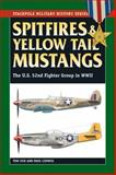 Spitfires and Yellow Tail Mustangs, Tom Ivie, 0811713121
