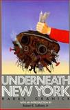 Underneath New York, Granick, Harry, 0823213129
