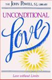 Unconditional Love : Love Without Limits, Powell, John, 0883473127