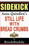 Still Life with Bread Crumbs: by Anna Quindlen -- Sidekick, BookBuddy, 1495983129