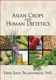Asian Crops and Human Dietetics, Palaniswamy, Usha R., 156022312X