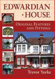 Edwardian House : Original Features and Fittings, Yorke, Trevor, 1846743125