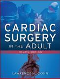 Cardiac Surgery in the Adult, Cohn, Lawrence and Bryne, John, 007163312X
