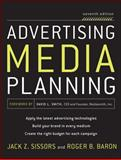 Advertising Media Planning, Sissors, Jack Z. and Baron, Roger, 0071703128