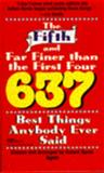The Fifth and Far Finer Than the First Four 637 Best Things Anybody Ever Said, Robert Byrne, 0449223124