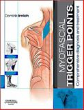 Myofascial Trigger Points : Comprehensive Diagnosis and Treatment, Irnich, Dominik, 0702043125