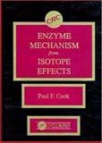 Enzyme Mechanism from Isotope Effects, Cook, Paul H., 0849353122