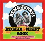 Ben and Jerry's Homemade Ice Cream and Dessert Book, Ben Cohen and Jerry Greenfield, 0894803123