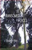 Ransomed Voices, Elizabeth Raby, 0985503122