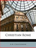 Christian Rome, A. M. Cruickshank, 1148923128