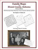 Family Maps of Blount County, Alabama, Deluxe Edition : With Homesteads, Roads, Waterways, Towns, Cemeteries, Railroads, and More, Boyd, Gregory A., 1420313126