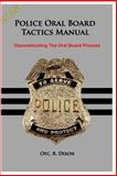 Police Oral Board Tactics Manual, R. Dixon, 149979312X