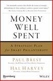 Money Well Spent, Paul Brest and Hal Harvey, 1576603121