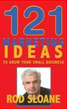 121 Marketing Ideas to Grow Your Small Business, Rod Sloane, 1905823126
