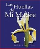 Huellas de mi Madre, Ruth E. Ortega Vélez, 1932243127