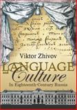 Language and Culture in Eighteenth-Century Russia, Viktor Zhivov, 1934843121