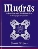 Mudras in Buddhist and Hindu Practices, Fredrick W. Bunce, 812460312X