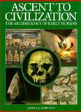 Ascent to Civilization : The Archaeology of Early Humans, Gowlett, John, 0075443120