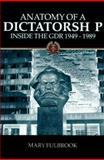 Anatomy of a Dictatorship : Inside the GDR, 1949-1989, Fulbrook, Mary, 0198203128