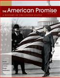 The American Promise, Combined Volume : A History of the United States, Roark, James L. and Johnson, Michael P., 0312663129