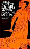 Three Plays of Euripides : Alcestis, Medea, The Bacchae, Euripides, 0393093123