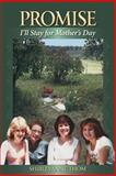 Promise I'll Stay for Mother's Day, Shirleyanne Thom, 0615913121