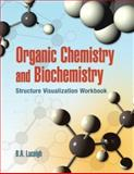 Organic Chemistry and Biochemistry Structure Visualization Workbook, Luceigh, B. A., 0763733121