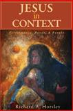 Jesus in Context : Power, People, and Perfomance, Horsley, Richard A., 0800663128
