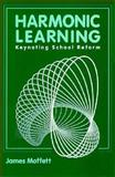 Harmonic Learning, James Moffett, 0867093129