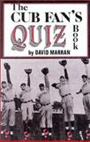 The Cub Fan's Quiz Book, David Marran, 0912083123