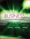 Business : Connecting Principles to Practice, Nickels, William G. and McHugh, James M., 0078023122