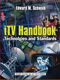 ITV Handbook : Technologies and Standards, Schwalb Consulting LLC Staff and Schwalb, Edward M., 0131003127