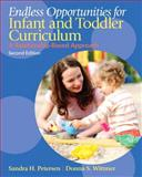 Endless Opportunities for Infant and Toddler Curriculum : A Relationship-Based Approach, Petersen, Sandra H. and Wittmer, Donna S., 0132613123