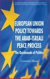 European Union Policy Towards the Arab-Israeli Peace Process 9780230553125