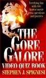 The Gore Galore Video Quiz Book, Stephen J. Spignesi, 0451183126