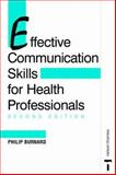 Effective Communication Skills for Health Professionals - Second Edition, Burnard, Philip and Burnard, Phil, 0748733124