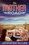 The Mother Road, Jennifer AlLee, 1426713126