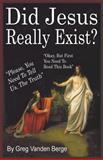 Did Jesus Really Exist, Greg Vanden Berge, 1475083122