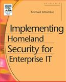 Implementing Homeland Security for Enterprise IT, Erbschloe, Michael, 1555583121