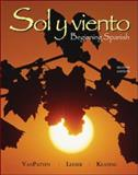 Sol y Viento : Beginning Spanish, VanPatten, Bill and Leeser, Michael, 0073513121