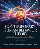 Contemporary Human Behavior Theory : A Critical Perspective for Social Work, Robbins, Susan P. and Chatterjee, Pranab, 0205033121